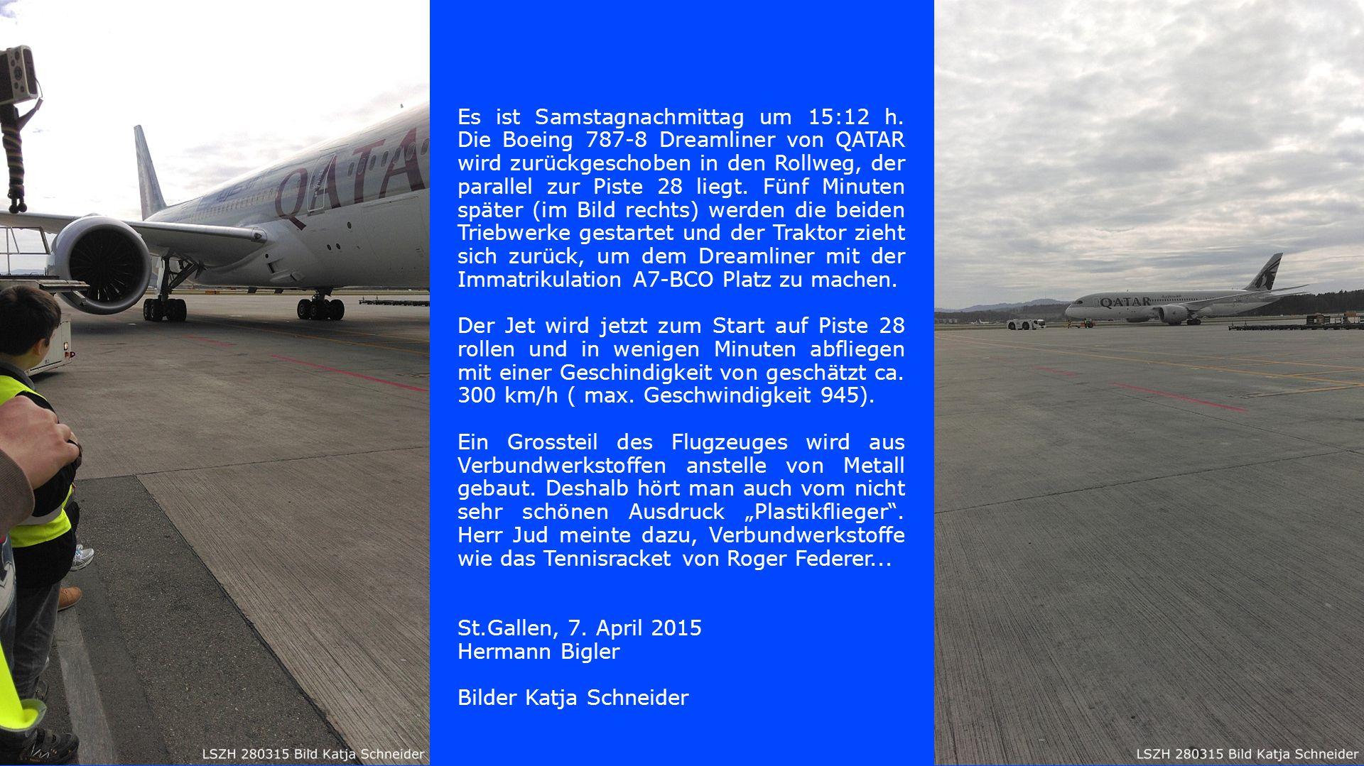 Es ist Samstagnachmittag um 15:12 h. Die Boeing 787-8 Dreamliner von QATAR wird zurückgeschoben in den Rollweg, der parallel zur Piste 28 liegt. Fünf