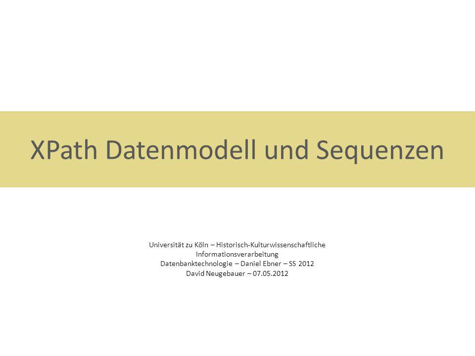 XQuery – Funktionen über Sequenzen XPath-Ausdruck als Argument einer Funktion über Sequenzen – Einträge zählen fn:count(//book/title) – vierten Eintrag einer Sequenz entfernen fn:remove((//book/title), 4) – Sequenz an vierter Stelle erweitern fn:insert-before((//book/title), 4, NEU ) – Dritten und vierten Eintrag einer Sequenz ausgeben lassen fn:subsequence((//book/title), 3, 1) 07.05.2012XPath Datenmodell und Sequenzen12