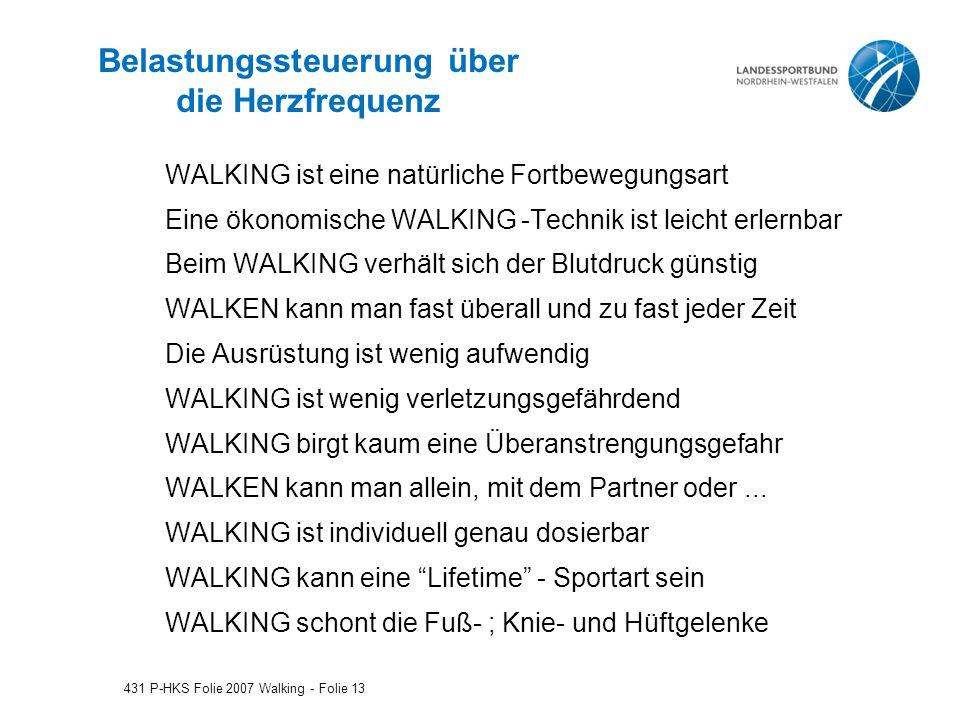 Belastungssteuerung über die Herzfrequenz WALKING ist eine natürliche Fortbewegungsart Eine ökonomische WALKING -Technik ist leicht erlernbar Beim WALKING verhält sich der Blutdruck günstig WALKEN kann man fast überall und zu fast jeder Zeit Die Ausrüstung ist wenig aufwendig WALKING ist wenig verletzungsgefährdend WALKING birgt kaum eine Überanstrengungsgefahr WALKEN kann man allein, mit dem Partner oder...
