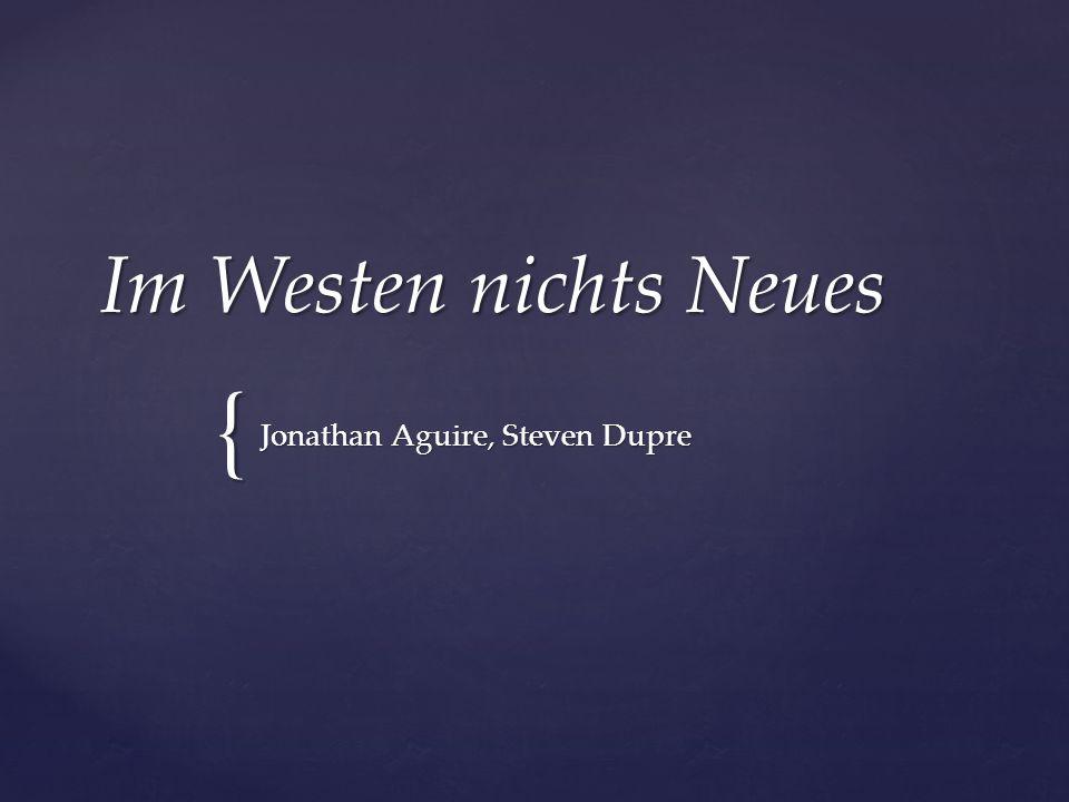 { Im Westen nichts Neues Jonathan Aguire, Steven Dupre