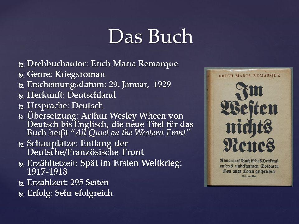  Drehbuchautor: Erich Maria Remarque  Genre: Kriegsroman  Erscheinungsdatum: 29. Januar, 1929  Herkunft: Deutschland  Ursprache: Deutsch  Überse