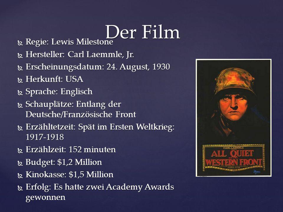  Regie: Lewis Milestone  Hersteller: Carl Laemmle, Jr.  Erscheinungsdatum: 24. August, 1930  Herkunft: USA  Sprache: Englisch  Schauplätze: Entl