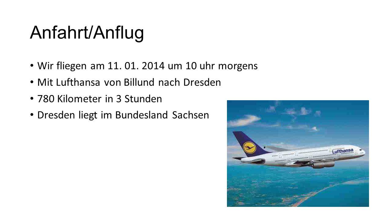 Anfahrt/Anflug Wir fliegen am 11. 01.