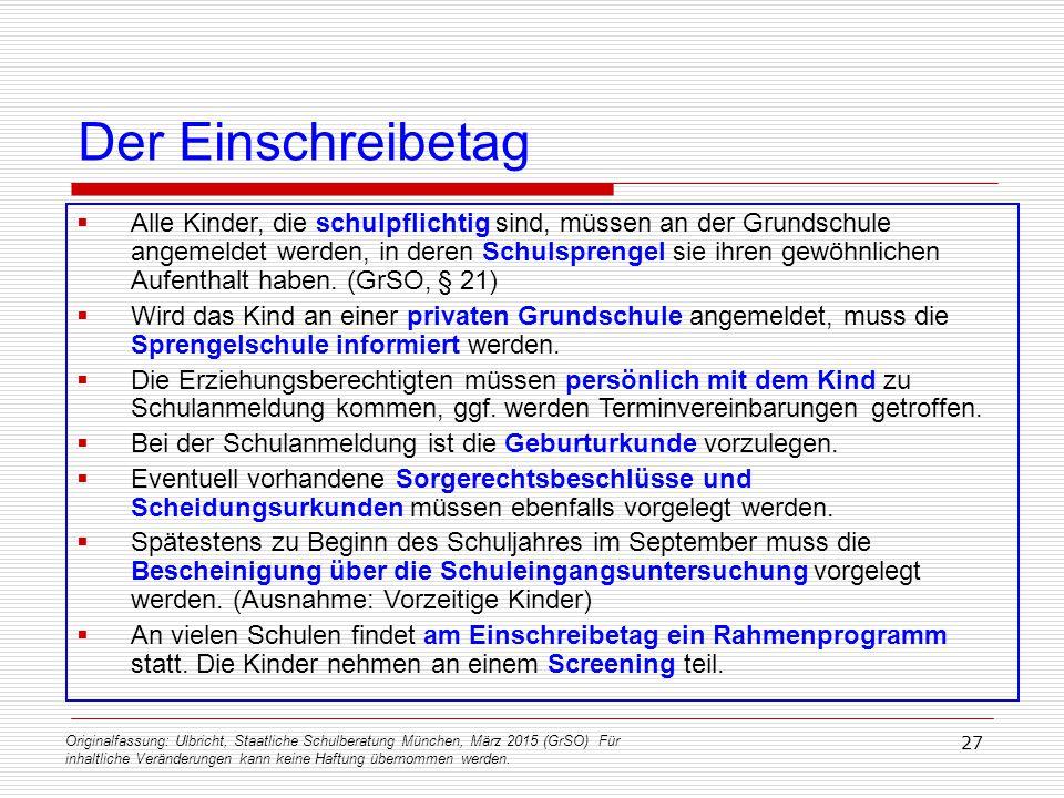 Originalfassung: Ulbricht, Staatliche Schulberatung München, März 2015 (GrSO) Für inhaltliche Veränderungen kann keine Haftung übernommen werden. 27 D