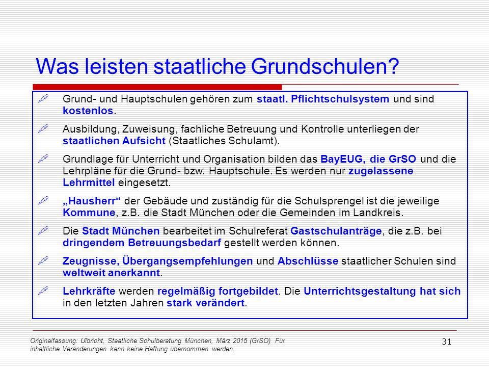 Originalfassung: Ulbricht, Staatliche Schulberatung München, März 2015 (GrSO) Für inhaltliche Veränderungen kann keine Haftung übernommen werden. 31 W