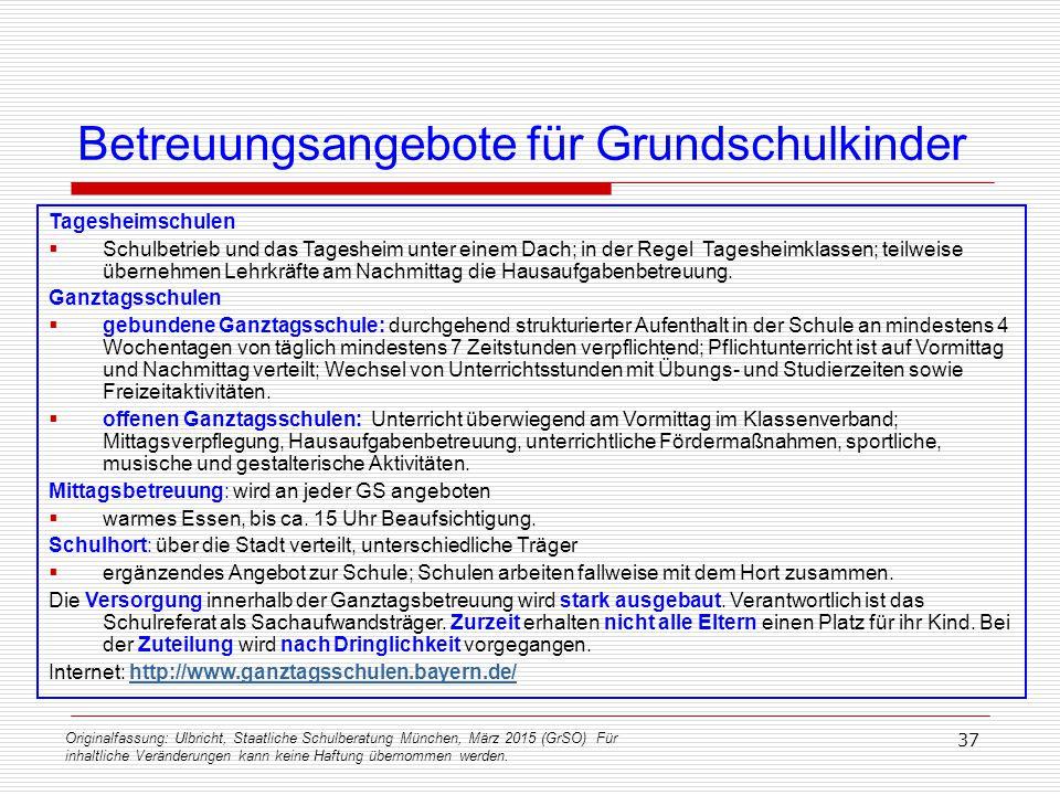 Originalfassung: Ulbricht, Staatliche Schulberatung München, März 2015 (GrSO) Für inhaltliche Veränderungen kann keine Haftung übernommen werden. 37 B