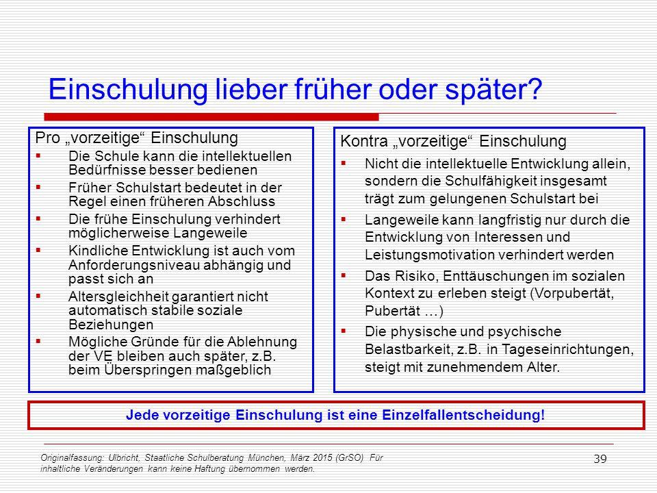 Originalfassung: Ulbricht, Staatliche Schulberatung München, März 2015 (GrSO) Für inhaltliche Veränderungen kann keine Haftung übernommen werden. 39 E