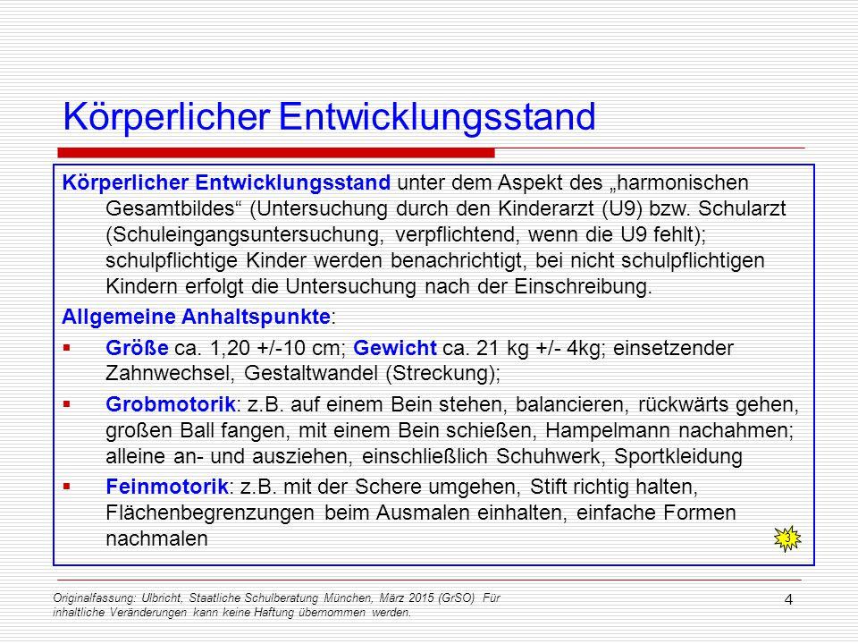 Originalfassung: Ulbricht, Staatliche Schulberatung München, März 2015 (GrSO) Für inhaltliche Veränderungen kann keine Haftung übernommen werden. 4 Kö
