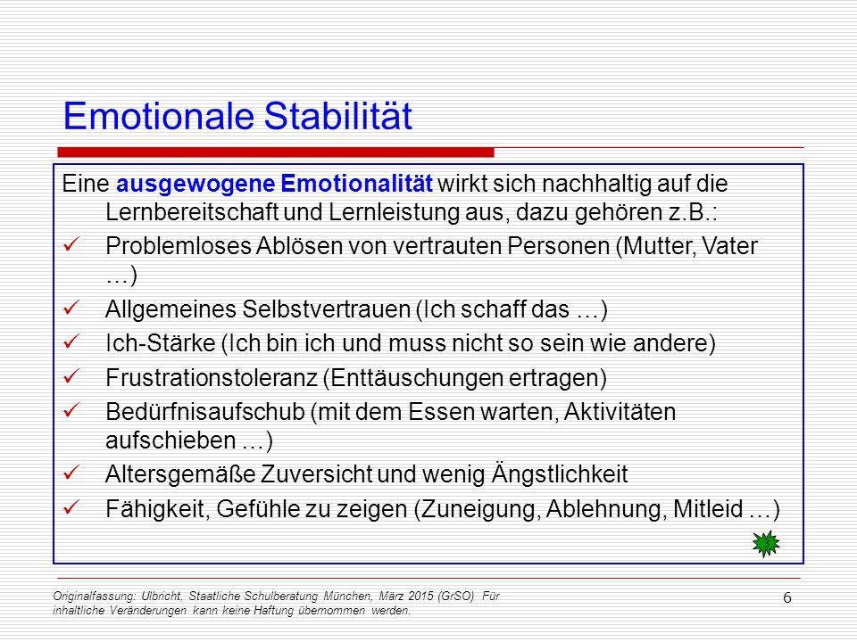 Originalfassung: Ulbricht, Staatliche Schulberatung München, März 2015 (GrSO) Für inhaltliche Veränderungen kann keine Haftung übernommen werden. 6 Em