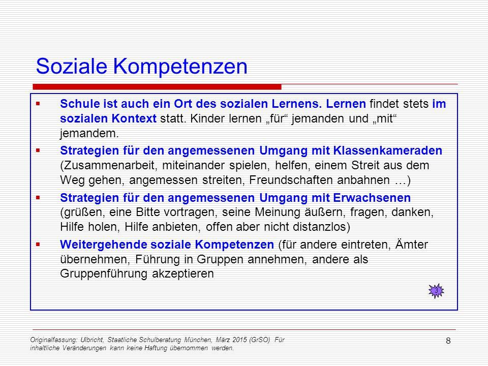Originalfassung: Ulbricht, Staatliche Schulberatung München, März 2015 (GrSO) Für inhaltliche Veränderungen kann keine Haftung übernommen werden. 8 So