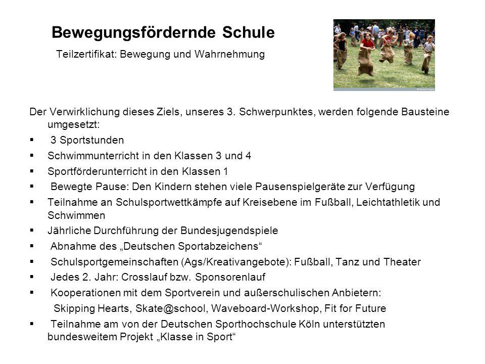 Bewegungsfördernde Schule Teilzertifikat: Bewegung und Wahrnehmung Der Verwirklichung dieses Ziels, unseres 3.