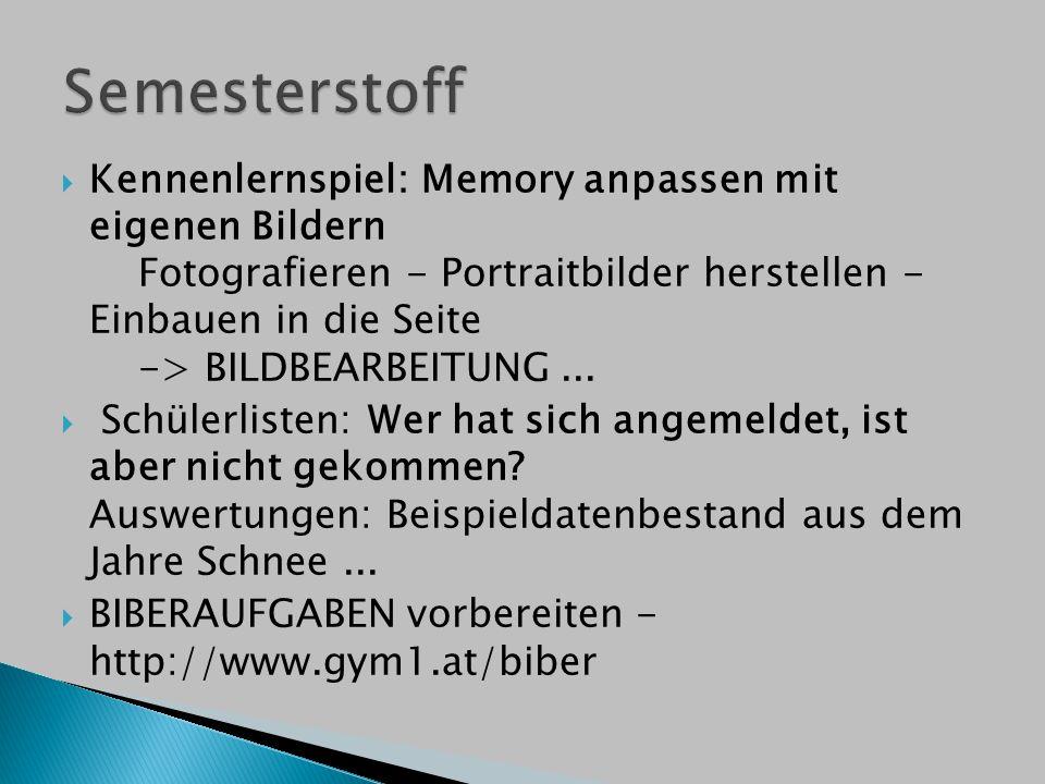  Kennenlernspiel: Memory anpassen mit eigenen Bildern Fotografieren - Portraitbilder herstellen - Einbauen in die Seite -> BILDBEARBEITUNG...  Schül