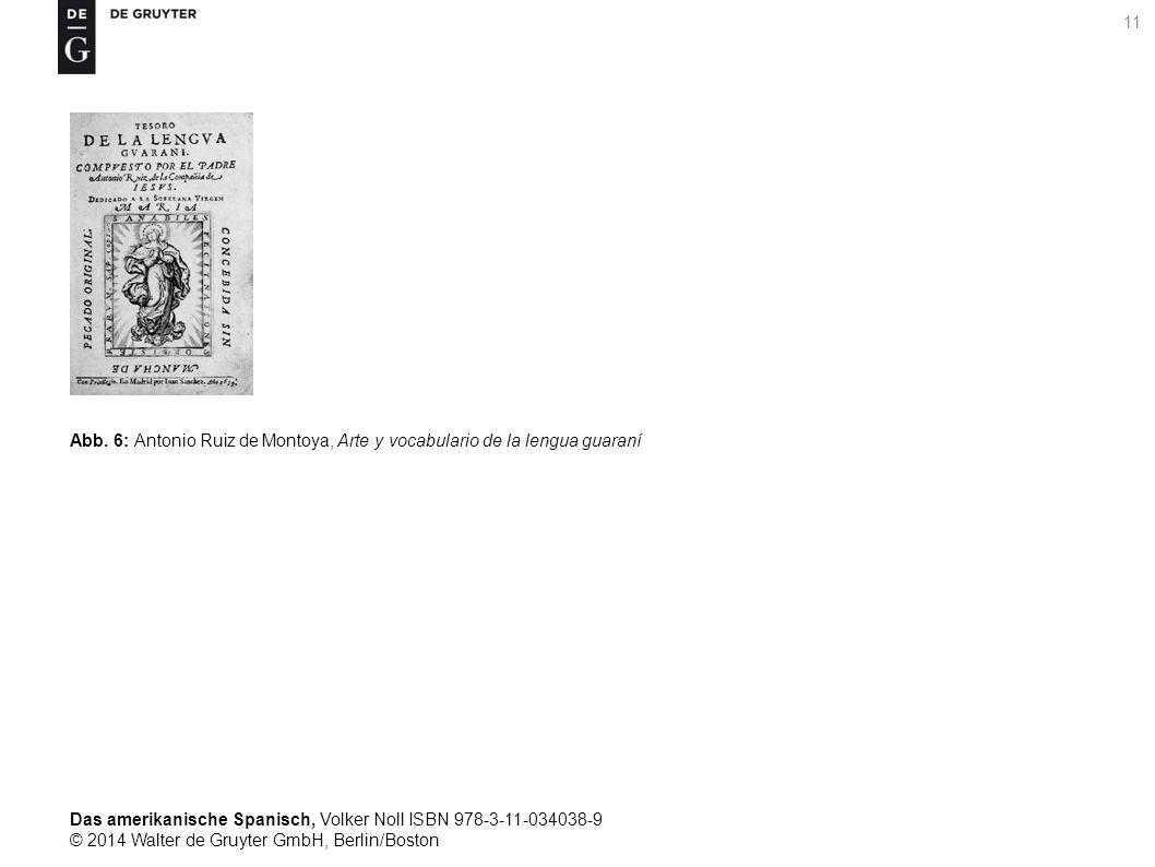 Das amerikanische Spanisch, Volker Noll ISBN 978-3-11-034038-9 © 2014 Walter de Gruyter GmbH, Berlin/Boston 11 Abb.