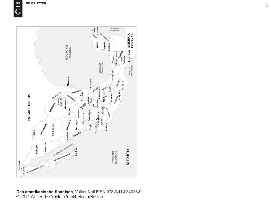 Das amerikanische Spanisch, Volker Noll ISBN 978-3-11-034038-9 © 2014 Walter de Gruyter GmbH, Berlin/Boston 5