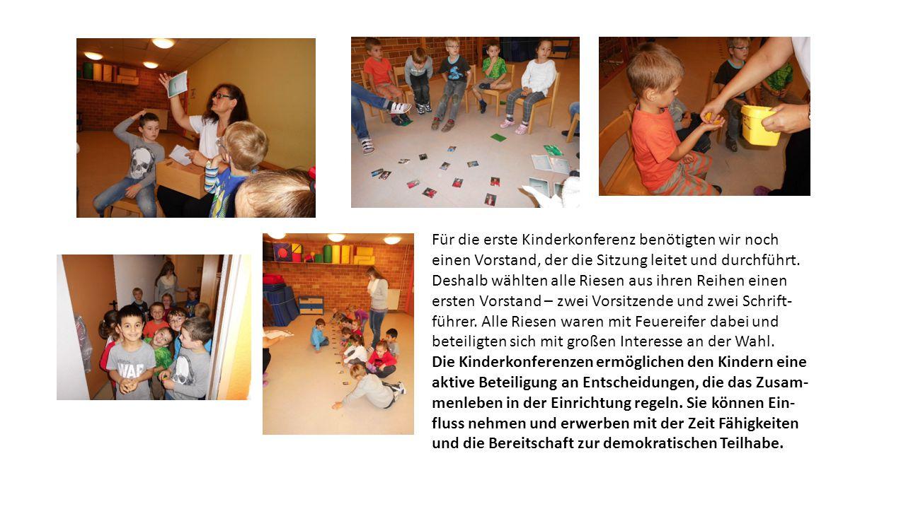 Für die erste Kinderkonferenz benötigten wir noch einen Vorstand, der die Sitzung leitet und durchführt.
