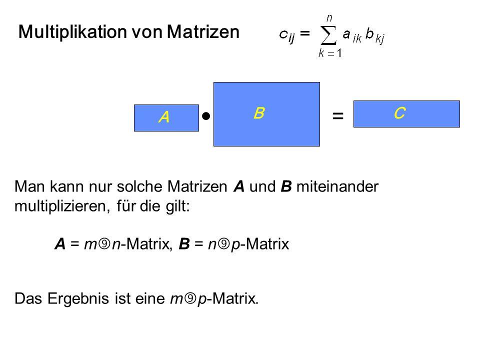 Addition von Matrizen A = (a ij ) und B = (b ij ) seien zwei m  n-Matrizen. elementweise A + B = C mitc ij = a ij + b ij A - B = C mitc ij = a ij – b