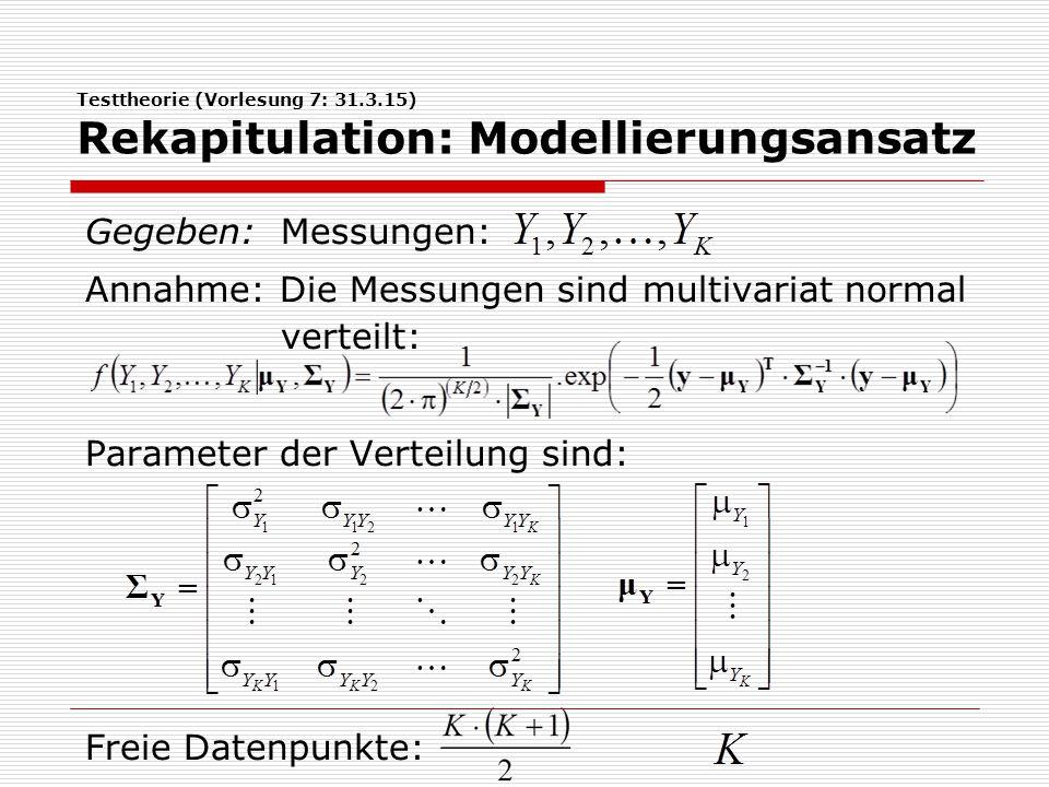 Testtheorie (Vorlesung 7: 31.3.15) Kapitel 2: Klassische Testtheorie (KT)  Modell paralleler Tests:  Ziel: Testung, ob die Messungen völlig äquivalent (beliebig austauschbar) sind.
