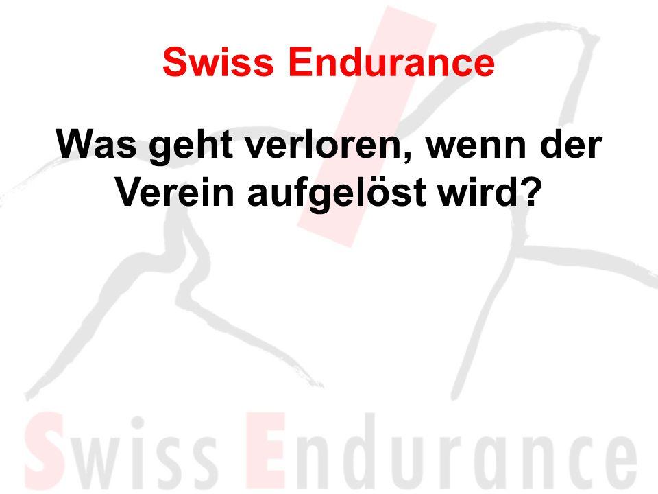 Swiss Endurance Was geht verloren, wenn der Verein aufgelöst wird?