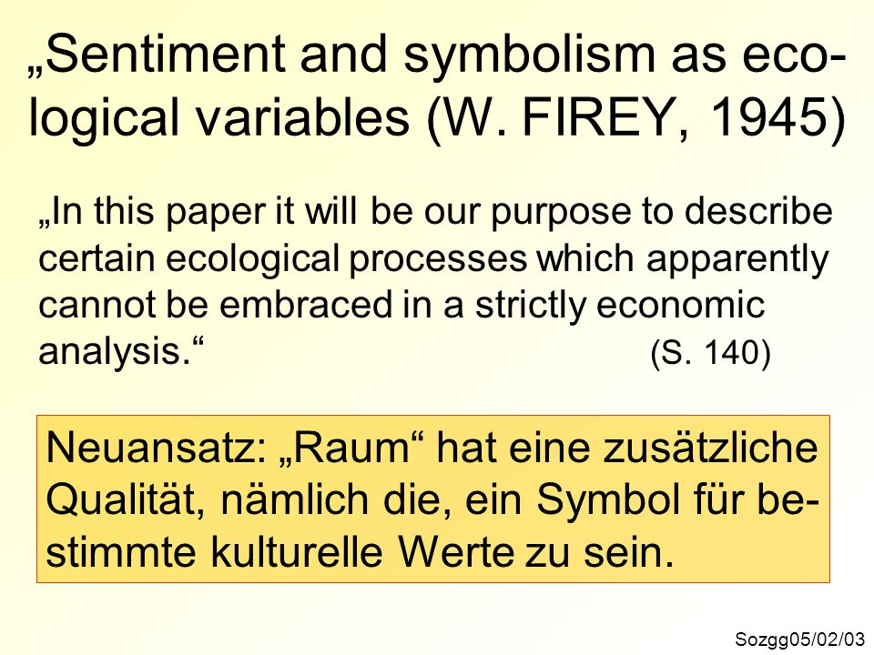 """Sentiment and symbolism as eco- logical variables (W."