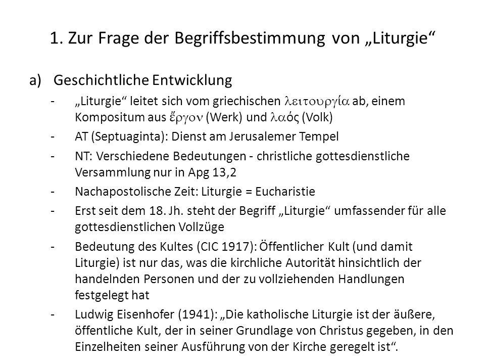 """1. Zur Frage der Begriffsbestimmung von """"Liturgie"""" a)Geschichtliche Entwicklung -""""Liturgie"""" leitet sich vom griechischen  ί  ab, einem Komposi"""