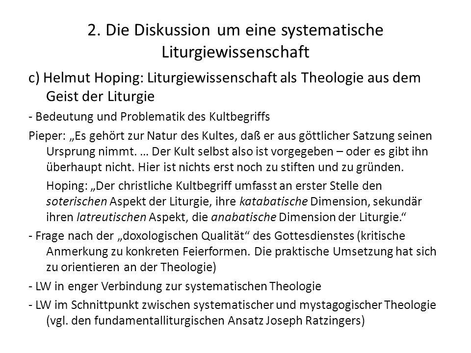 2. Die Diskussion um eine systematische Liturgiewissenschaft c) Helmut Hoping: Liturgiewissenschaft als Theologie aus dem Geist der Liturgie - Bedeutu