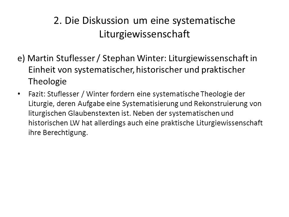 2. Die Diskussion um eine systematische Liturgiewissenschaft e) Martin Stuflesser / Stephan Winter: Liturgiewissenschaft in Einheit von systematischer