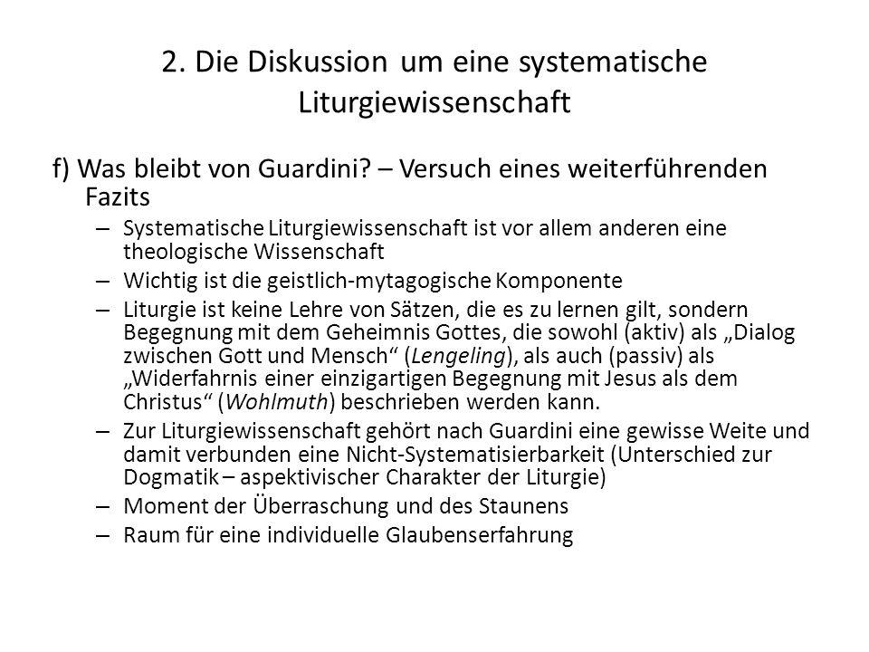 2. Die Diskussion um eine systematische Liturgiewissenschaft f) Was bleibt von Guardini? – Versuch eines weiterführenden Fazits – Systematische Liturg
