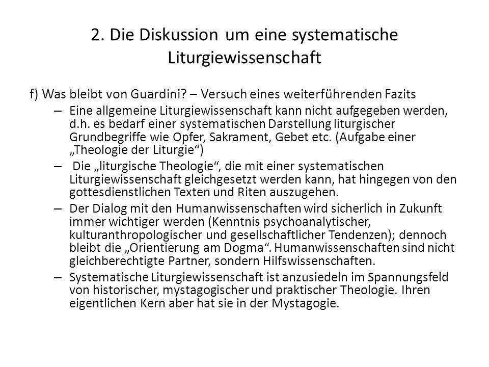 2. Die Diskussion um eine systematische Liturgiewissenschaft f) Was bleibt von Guardini? – Versuch eines weiterführenden Fazits – Eine allgemeine Litu