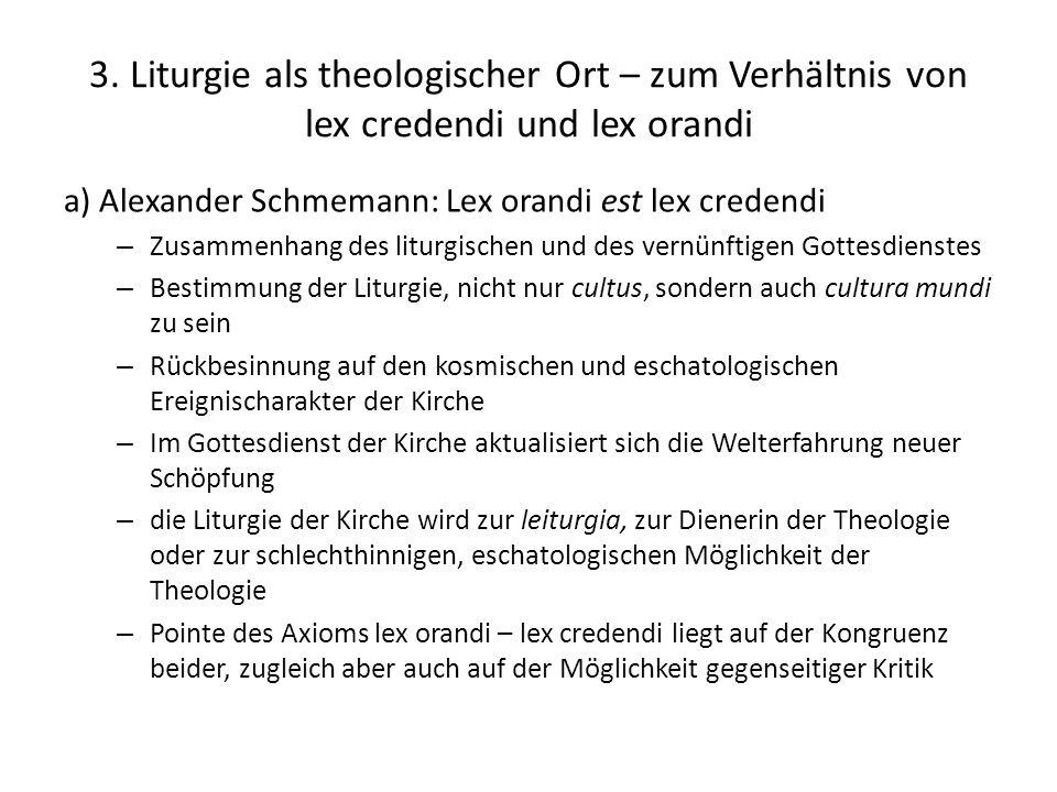 3. Liturgie als theologischer Ort – zum Verhältnis von lex credendi und lex orandi a) Alexander Schmemann: Lex orandi est lex credendi – Zusammenhang