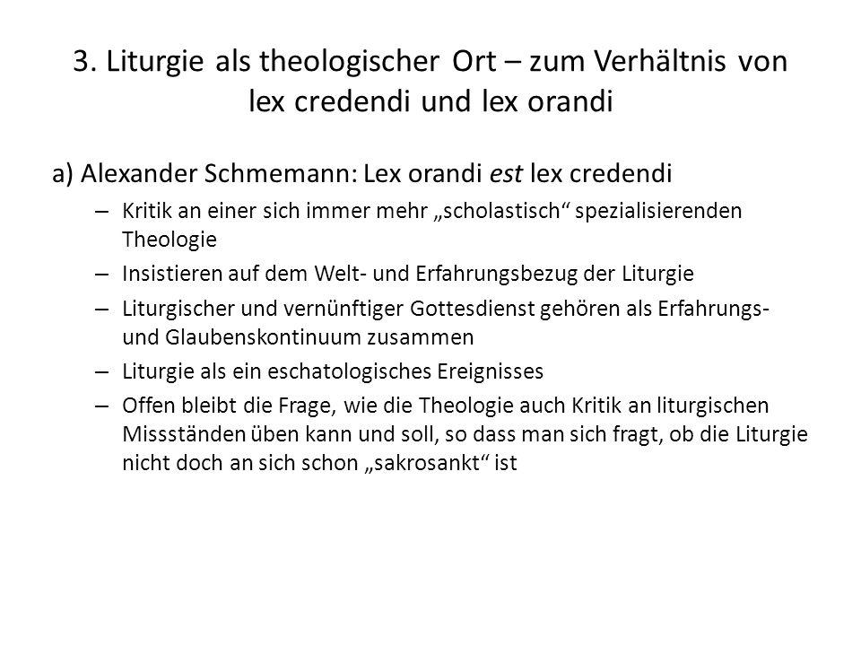3. Liturgie als theologischer Ort – zum Verhältnis von lex credendi und lex orandi a) Alexander Schmemann: Lex orandi est lex credendi – Kritik an ein