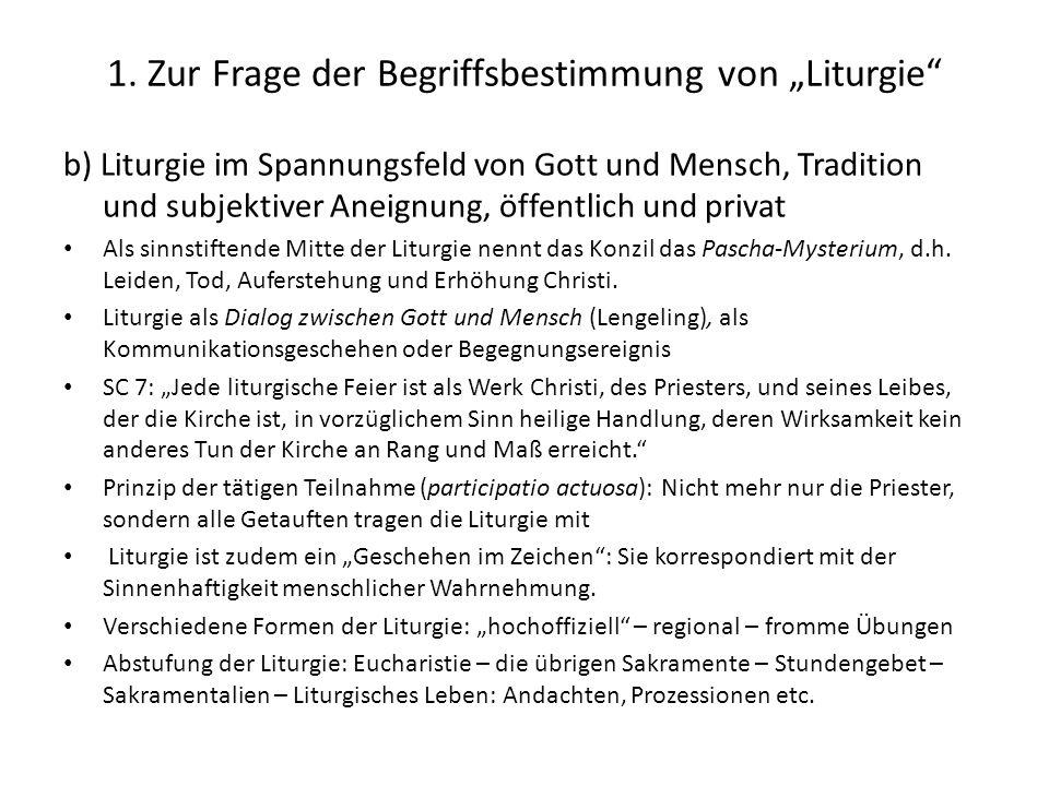 """1. Zur Frage der Begriffsbestimmung von """"Liturgie"""" b) Liturgie im Spannungsfeld von Gott und Mensch, Tradition und subjektiver Aneignung, öffentlich u"""