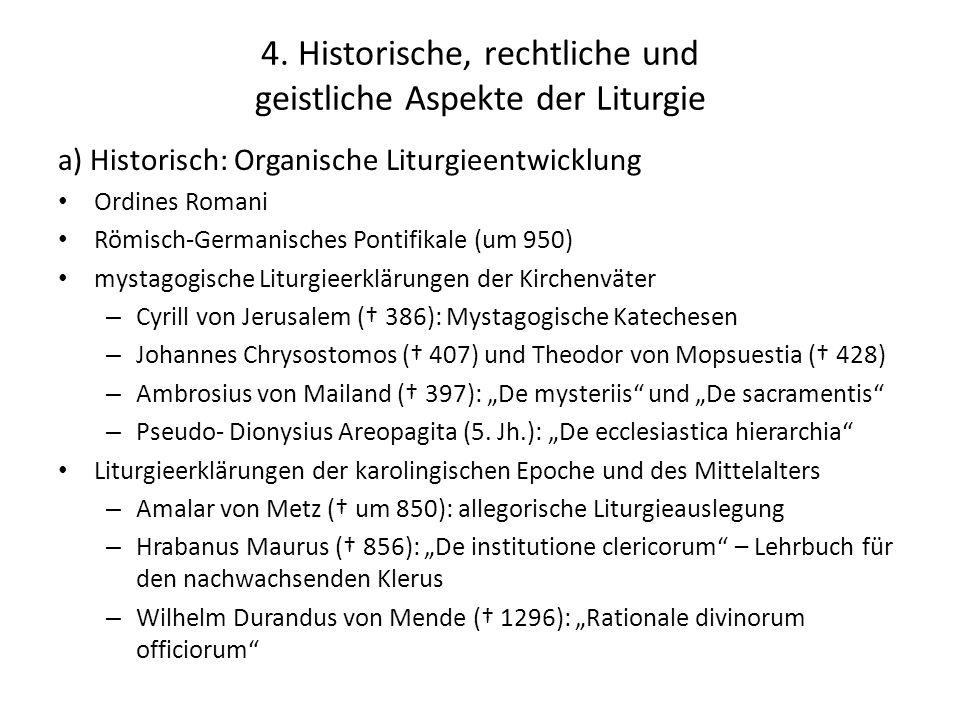 4. Historische, rechtliche und geistliche Aspekte der Liturgie a) Historisch: Organische Liturgieentwicklung Ordines Romani Römisch-Germanisches Ponti