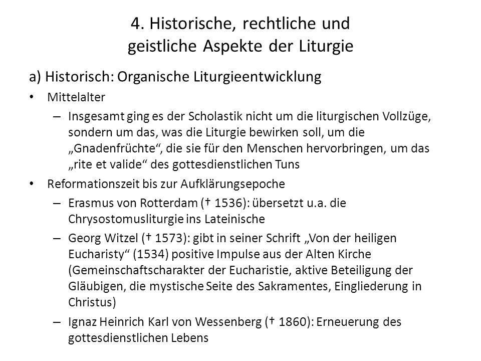 4. Historische, rechtliche und geistliche Aspekte der Liturgie a) Historisch: Organische Liturgieentwicklung Mittelalter – Insgesamt ging es der Schol