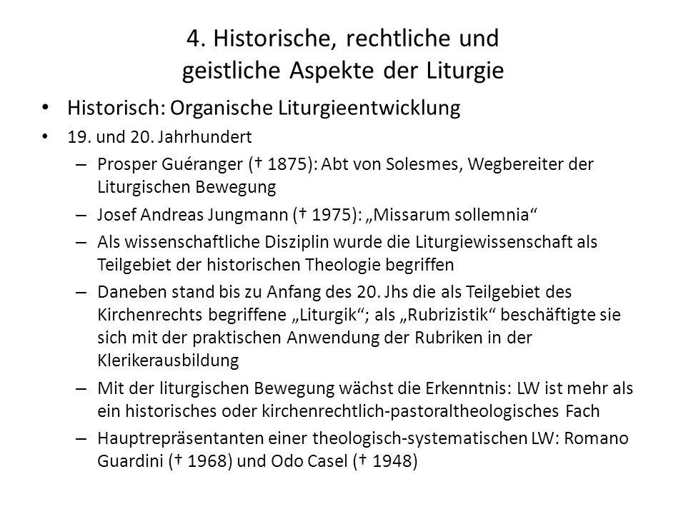 4. Historische, rechtliche und geistliche Aspekte der Liturgie Historisch: Organische Liturgieentwicklung 19. und 20. Jahrhundert – Prosper Guéranger