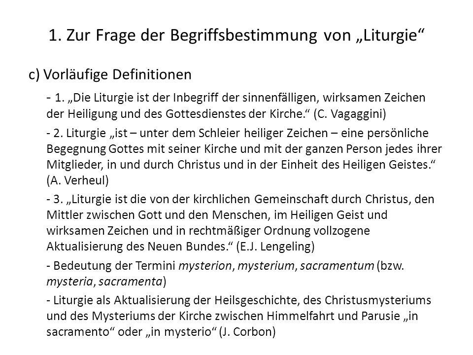 """1. Zur Frage der Begriffsbestimmung von """"Liturgie"""" c) Vorläufige Definitionen - 1. """"Die Liturgie ist der Inbegriff der sinnenfälligen, wirksamen Zeich"""