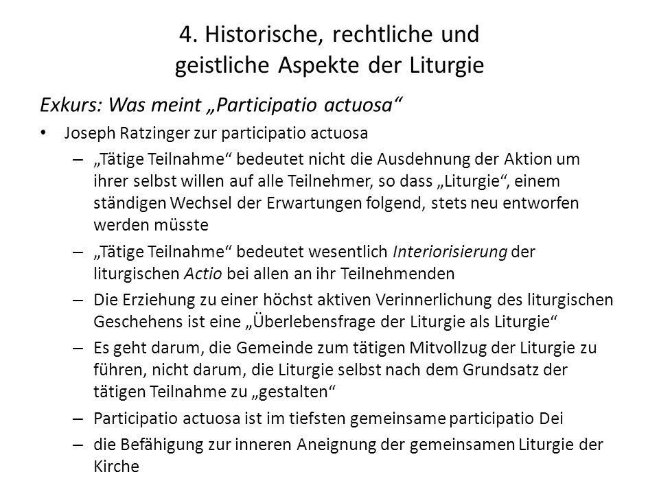 """4. Historische, rechtliche und geistliche Aspekte der Liturgie Exkurs: Was meint """"Participatio actuosa"""" Joseph Ratzinger zur participatio actuosa – """"T"""