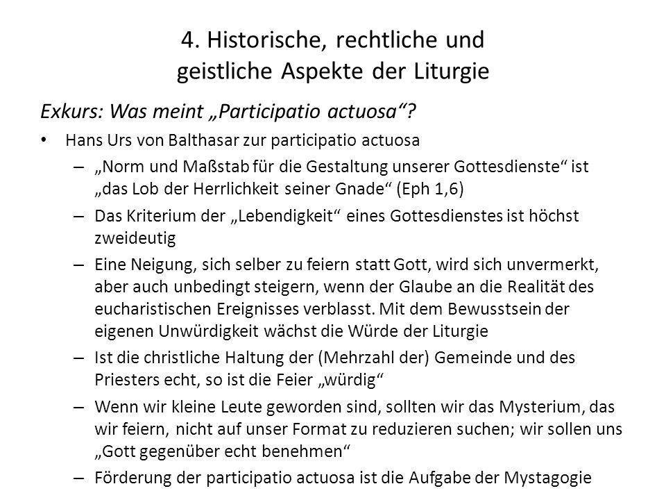 """4. Historische, rechtliche und geistliche Aspekte der Liturgie Exkurs: Was meint """"Participatio actuosa""""? Hans Urs von Balthasar zur participatio actuo"""