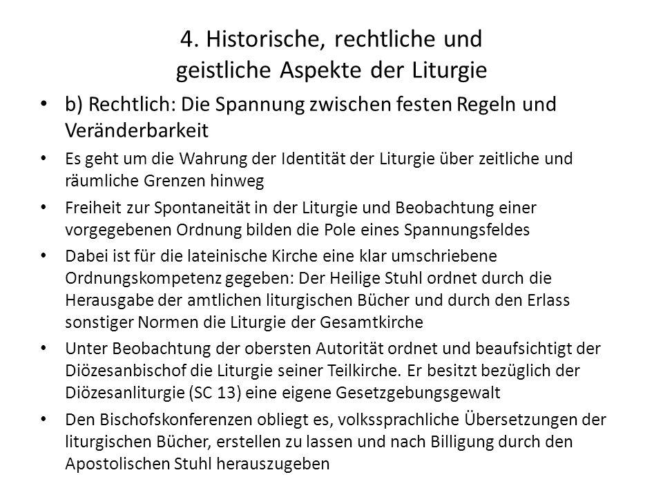 4. Historische, rechtliche und geistliche Aspekte der Liturgie b) Rechtlich: Die Spannung zwischen festen Regeln und Veränderbarkeit Es geht um die Wa