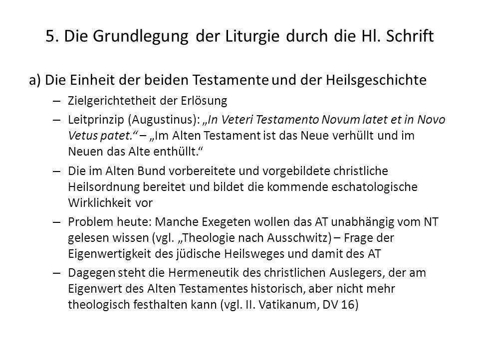 5. Die Grundlegung der Liturgie durch die Hl. Schrift a) Die Einheit der beiden Testamente und der Heilsgeschichte – Zielgerichtetheit der Erlösung –