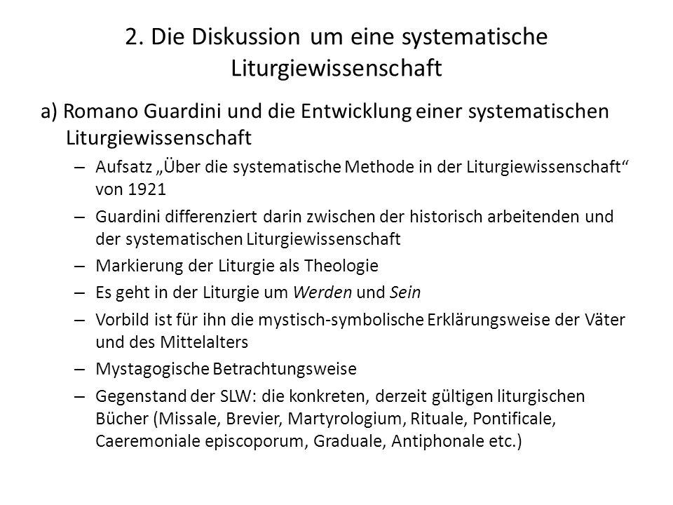 2. Die Diskussion um eine systematische Liturgiewissenschaft a) Romano Guardini und die Entwicklung einer systematischen Liturgiewissenschaft – Aufsat