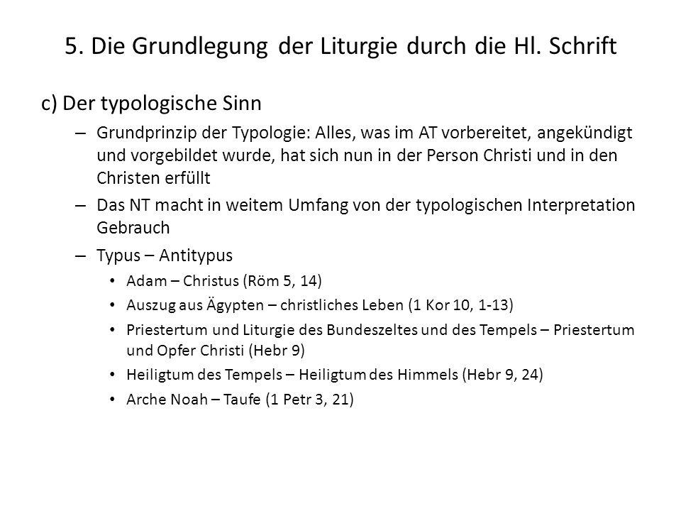 5. Die Grundlegung der Liturgie durch die Hl. Schrift c) Der typologische Sinn – Grundprinzip der Typologie: Alles, was im AT vorbereitet, angekündigt