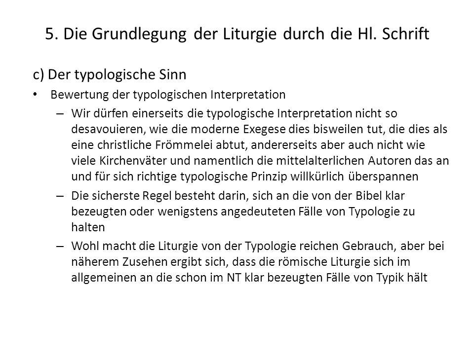 5. Die Grundlegung der Liturgie durch die Hl. Schrift c) Der typologische Sinn Bewertung der typologischen Interpretation – Wir dürfen einerseits die