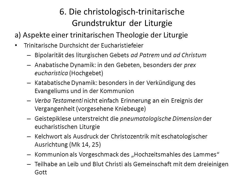 6. Die christologisch-trinitarische Grundstruktur der Liturgie a) Aspekte einer trinitarischen Theologie der Liturgie Trinitarische Durchsicht der Euc