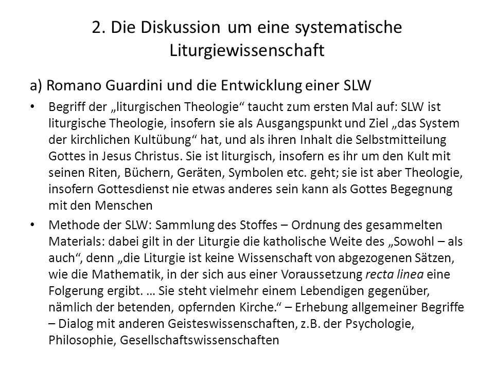 """2. Die Diskussion um eine systematische Liturgiewissenschaft a) Romano Guardini und die Entwicklung einer SLW Begriff der """"liturgischen Theologie"""" tau"""