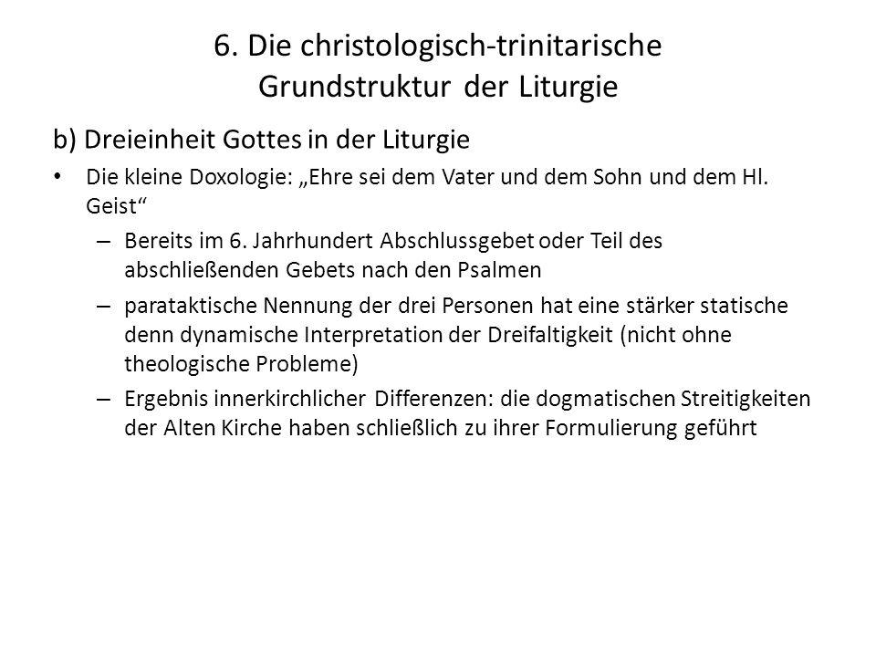 """6. Die christologisch-trinitarische Grundstruktur der Liturgie b) Dreieinheit Gottes in der Liturgie Die kleine Doxologie: """"Ehre sei dem Vater und dem"""