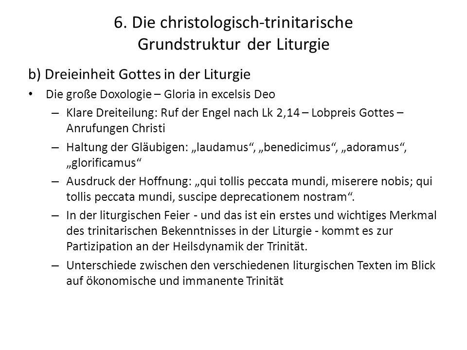 6. Die christologisch-trinitarische Grundstruktur der Liturgie b) Dreieinheit Gottes in der Liturgie Die große Doxologie – Gloria in excelsis Deo – Kl