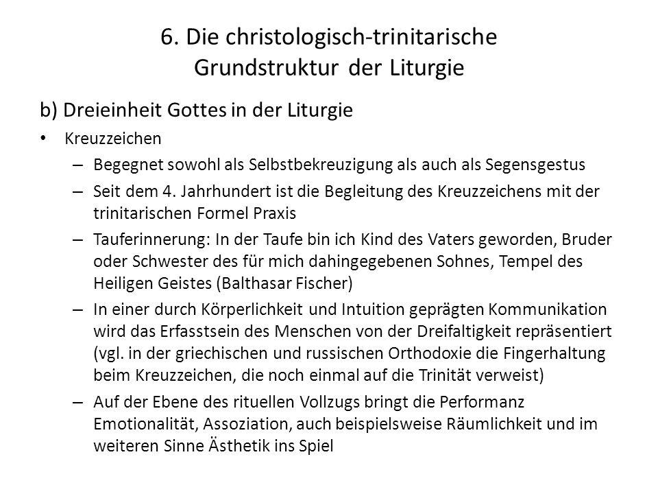 6. Die christologisch-trinitarische Grundstruktur der Liturgie b) Dreieinheit Gottes in der Liturgie Kreuzzeichen – Begegnet sowohl als Selbstbekreuzi