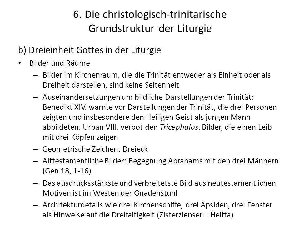 6. Die christologisch-trinitarische Grundstruktur der Liturgie b) Dreieinheit Gottes in der Liturgie Bilder und Räume – Bilder im Kirchenraum, die die