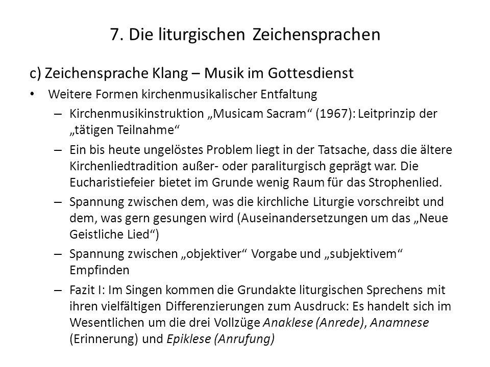 7. Die liturgischen Zeichensprachen c) Zeichensprache Klang – Musik im Gottesdienst Weitere Formen kirchenmusikalischer Entfaltung – Kirchenmusikinstr