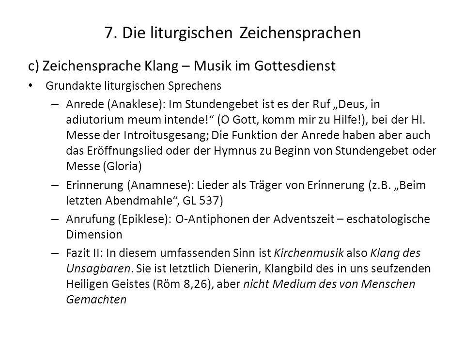 7. Die liturgischen Zeichensprachen c) Zeichensprache Klang – Musik im Gottesdienst Grundakte liturgischen Sprechens – Anrede (Anaklese): Im Stundenge